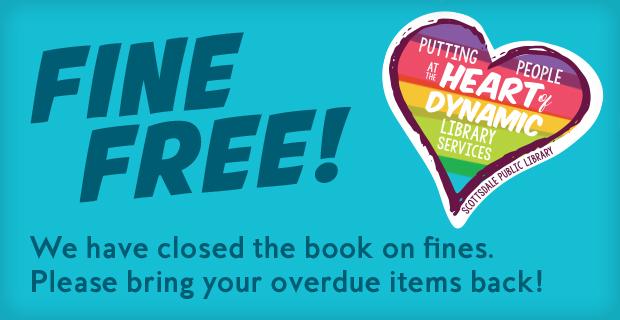 Scottsdale Public Library is FINE FREE!