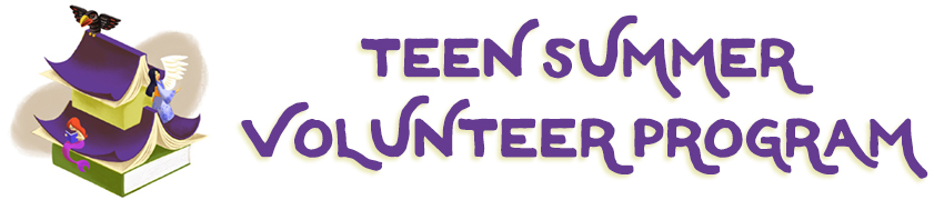 Teen Summer Volunteer Program